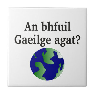 Do you speak Irish? in Irish. With globe Tile
