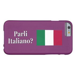 Do you speak Italian? in Italian. Flag wf Barely There iPhone 6 Case