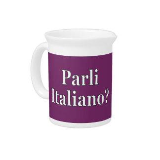 Do you speak Italian? in Italian. Flag wf Beverage Pitchers