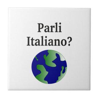 Do you speak Italian? in Italian. With globe Ceramic Tile