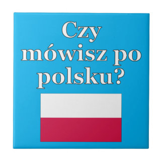 Do you speak Polish? in Polish. Flag Ceramic Tile