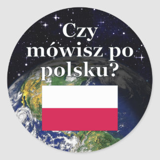 Do you speak Polish? in Polish. Flag & Earth Classic Round Sticker