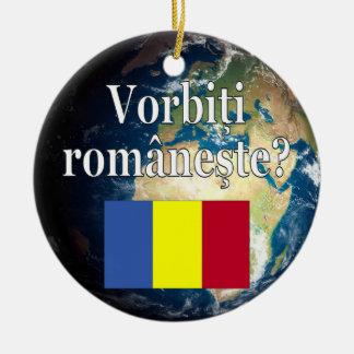 Do you speak Romanian? in Romanian. Flag & Earth Ceramic Ornament