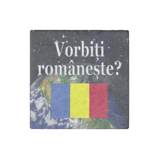 Do you speak Romanian? in Romanian. Flag & Earth Stone Magnet
