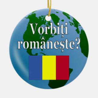 Do you speak Romanian? in Romanian. Flag & globe Ceramic Ornament