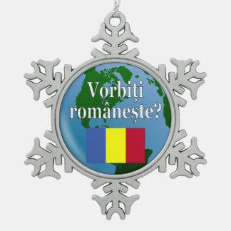 Do you speak Romanian? in Romanian. Flag & globe Snowflake Pewter Christmas Ornament