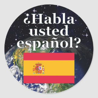 Do you speak Spanish? in Spanish. Flag & Earth Classic Round Sticker