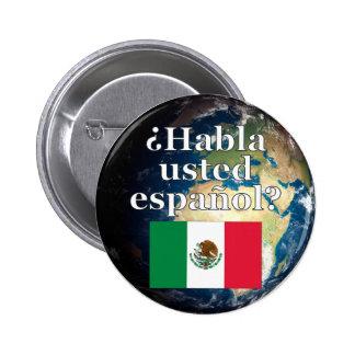 Do you speak Spanish? in Spanish. Flag & Earth Pinback Button