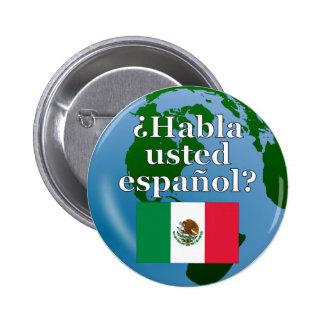Do you speak Spanish? in Spanish. Flag & globe Pinback Button