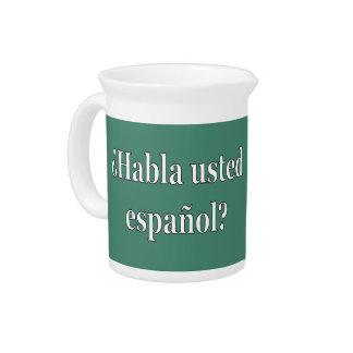 Do you speak Spanish? in Spanish. Flag wf Beverage Pitcher