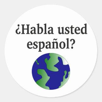 Do you speak Spanish? in Spanish. With globe Classic Round Sticker