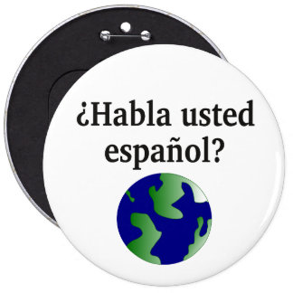 Do you speak Spanish? in Spanish. With globe Pinback Button