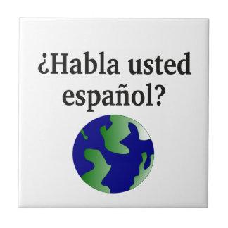Do you speak Spanish? in Spanish. With globe Tile