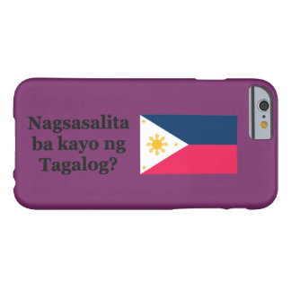 Do you speak Tagalog? in Tagalog. Flag bf Barely There iPhone 6 Case