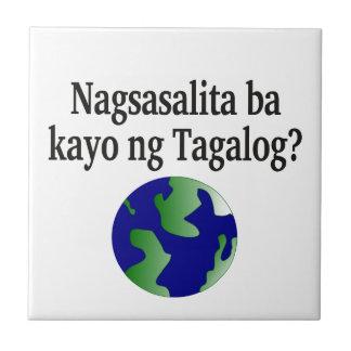 Do you speak Tagalog? in Tagalog.  With globe Tile