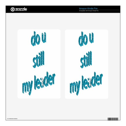 DO YOU STILL MY LEADER 3DD KINDLE FIRE DECALS