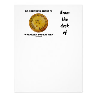 Do You Think About Pi Whenever You Eat Pie? Letterhead