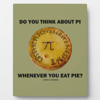Do You Think About Pi Whenever You Eat Pie? Plaque