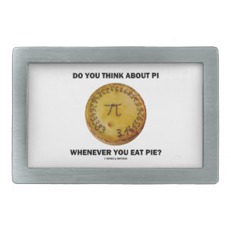 Do You Think About Pi Whenever You Eat Pie? Rectangular Belt Buckle