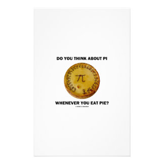 Do You Think About Pi Whenever You Eat Pie? Stationery