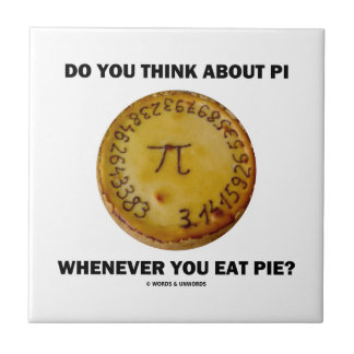 Do You Think About Pi Whenever You Eat Pie? Tile