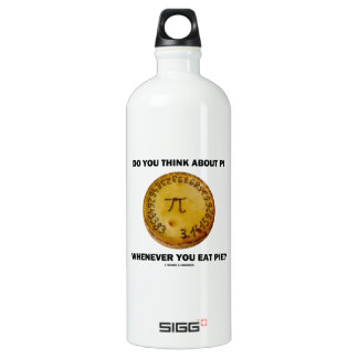 Do You Think About Pi Whenever You Eat Pie? Water Bottle