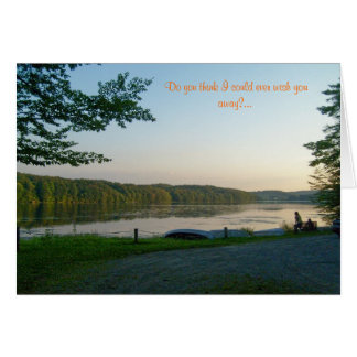Do you think I could ever wish you...Card Greeting Card