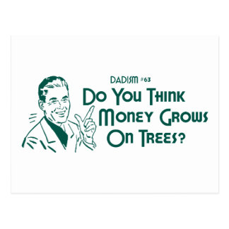 Do You Think Money Grows On Trees? (Dadism #63) Postcard