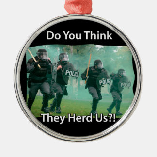 Do You Think They Herd (heard) Us Riot Police Christmas Ornament