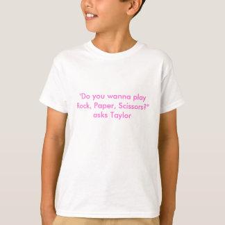 """""""Do you wanna play Rock, Paper, Scissors?""""asks ... T-Shirt"""