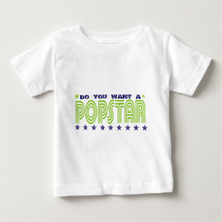 Do You Want A Popstar Infant T-shirt