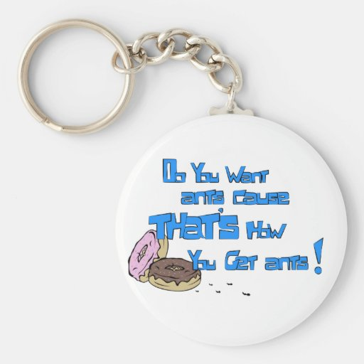 Do you want ants! basic round button keychain