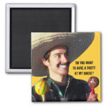 """""""Do You Want to Have a Party at My House?"""" 2 Inch Square Magnet"""