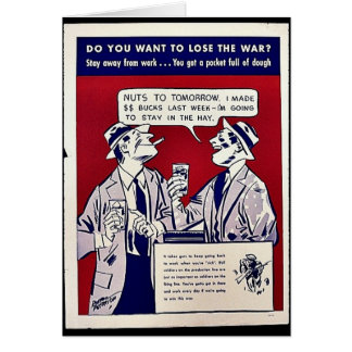 Do You Want To Lose The War? Stay Away From Work.. Greeting Card