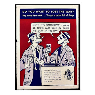 Do You Want To Lose The War? Stay Away From Work.. Postcard