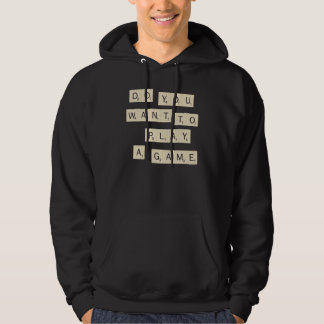 Do You Want To Play A Game? Hoody