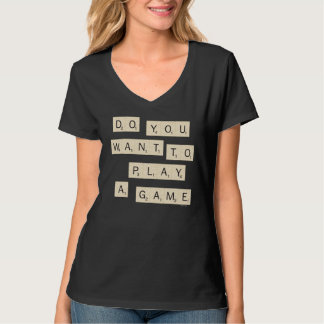 Do You Want To Play A Game? T-Shirt