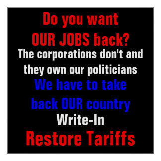 Do you wantOUR JOBS back?, The corporations don... Poster