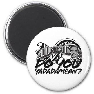 Do You Yadadamean? 2 Inch Round Magnet