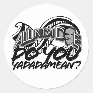 Do You Yadadamean? Sticker