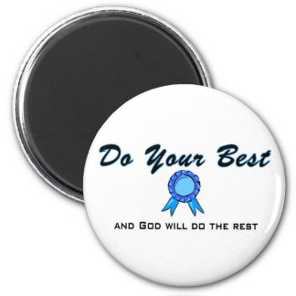 Do your best and God will do the rest Magnet