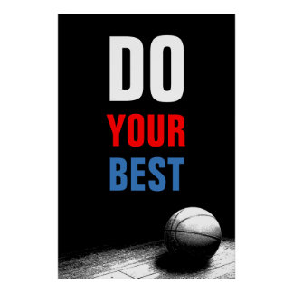 Do Your Best Black & White Basketball Poster