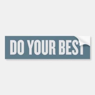 Do Your Best Bumper Sticker Car Bumper Sticker