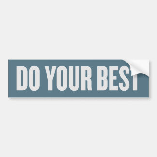 Do Your Best Bumper Sticker Car Bumper Sticker