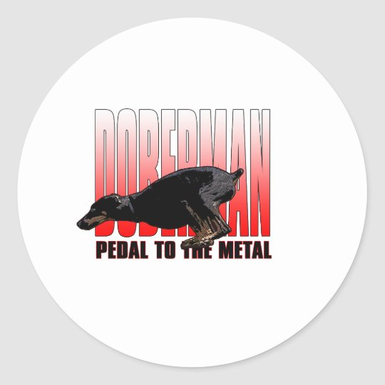 Doberman, Pedal to the Metal Classic Round Sticker