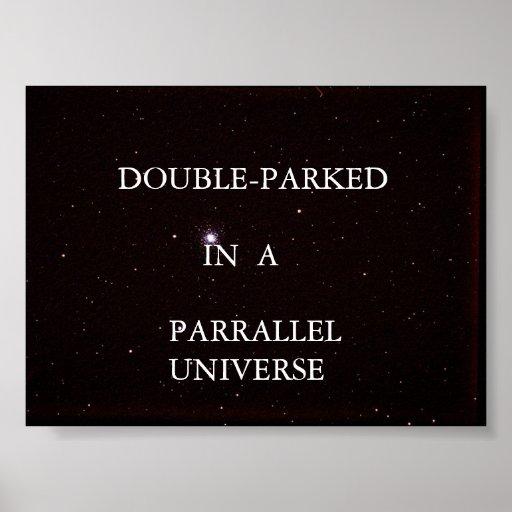 DOBLE-PARQUEADO EN UN UNIVERSO PARALELO POSTER