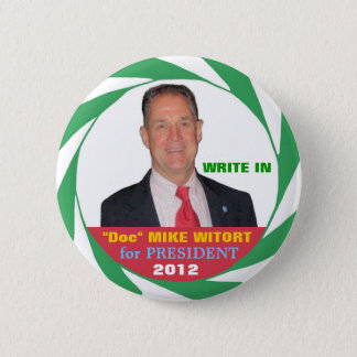 """""""Doc"""" Mike Witort for President 2012 Pinback Button"""