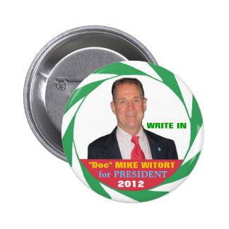 """Doc."" Mike Witort para el presidente 2012 Pin Redondo 5 Cm"