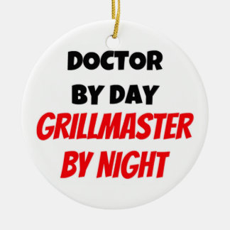 Doctor by Day Grillmaster by Night Ceramic Ornament