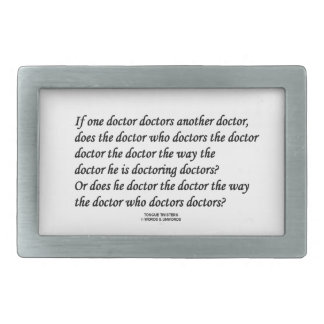 Doctor Doctoring Another Doctor (Tongue Twister) Belt Buckles